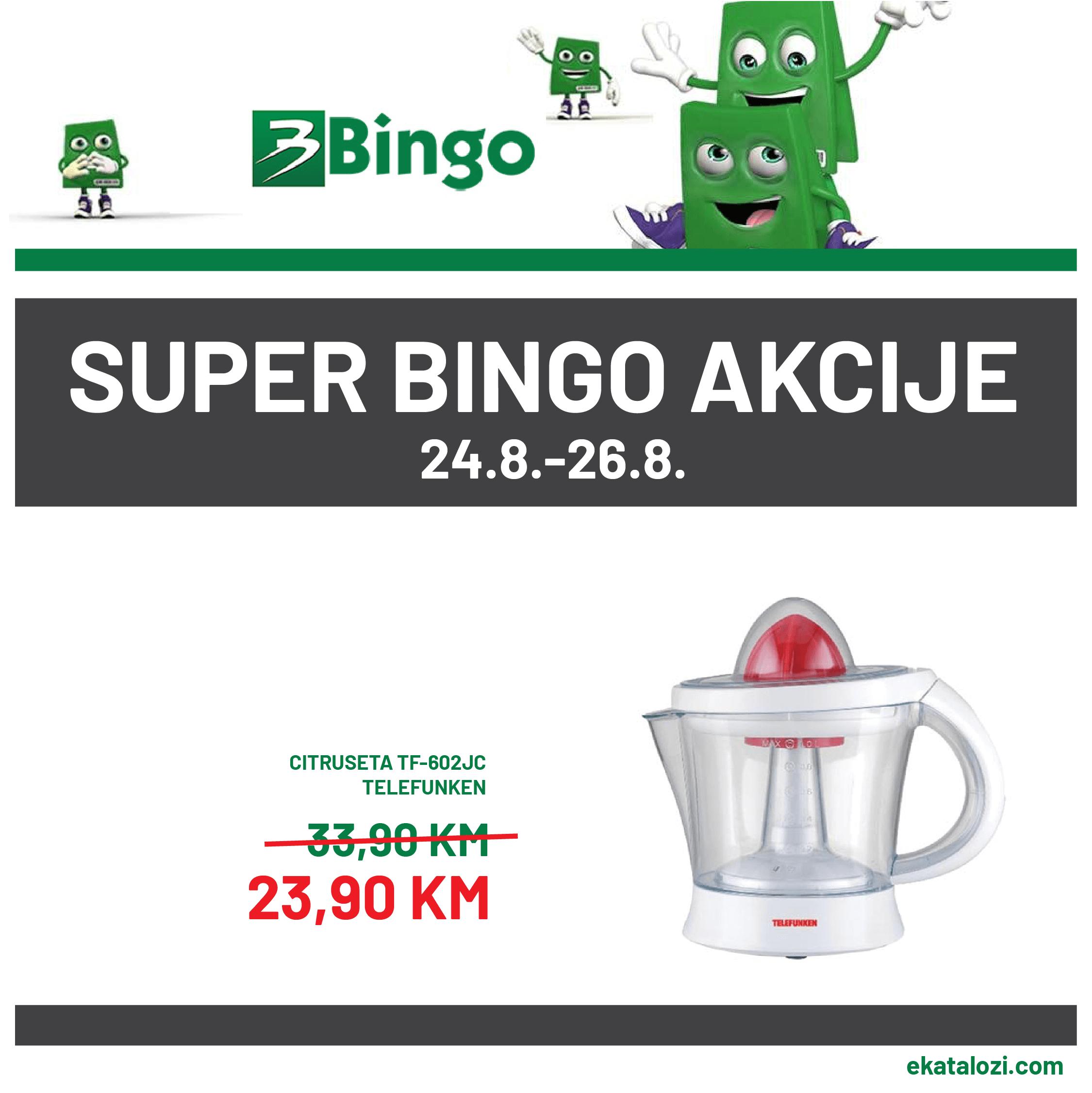 BINGO Super akcija AVGUST 2021 24.8.2021. 26.8.2021 1 1